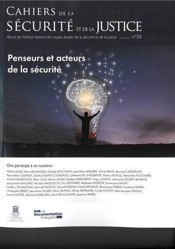 Cahiers de la sécurité et de la justice N° 50 Penseurs et acteurs de la sécurité