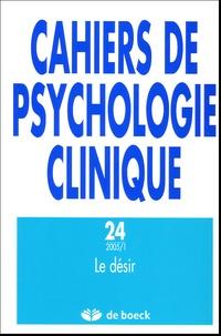 Patrick De Neuter et Alain Ferrant - Cahiers de psychologie clinique N° 24, 2005/1 : Le désir.
