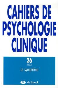 Lina Balestrière - Cahiers de psychologie clinique N° 26, 2006/1 : Le symptôme.