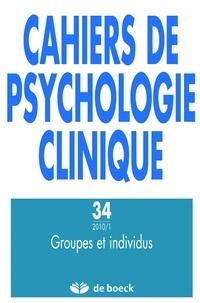 Jean-Pierre Vidit et Radu Clit - Cahiers de psychologie clinique N° 34/2010/1 : Groupes et individus.
