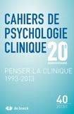 Liliane Dirkx - Cahiers de psychologie clinique N° 40/2013/1 : Penser la clinique 1993-2013.