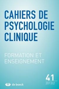 Alex Lefebvre et Antoine Masson - Cahiers de psychologie clinique N° 41/2013/2 : Formation et enseignement.