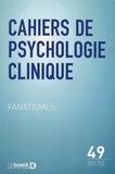 Alex Lefebvre et Antoine Masson - Cahiers de psychologie clinique N° 49/2017/2 : Fanatismes.