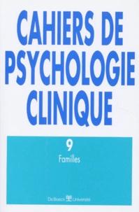 Liliane Dirkx et  Collectif - Cahiers de psychologie clinique N° 9 : Familles.