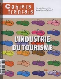 Philippe Tronquoy - Cahiers français N° 393, Juillet-août : L'industrie du tourisme.