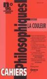 Marie-Rose Faure et Philippe Fontaine - Cahiers philosophiques N° 96 Décembre 2003 : La couleur.