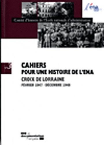 Comité d'histoire de l'ENA - Cahiers pour une histoire de l'ENA N° 3 : Croix de Lorraine (février 1947 - décembre 1948).