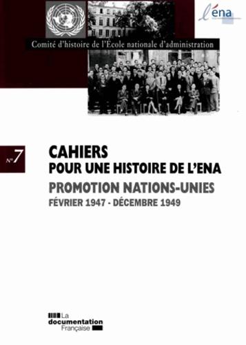 Martine Meusy et Jacques Morizet - Cahiers pour une histoire de l'ENA N° 7 : Promotion Nations-Unies Janvier 1947-décembre 1949.