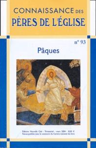 Marie-Anne Vannier et Gilbert Kongs - Connaissance des Pères de l'Eglise N° 93 Mars 2004 : Pâques.
