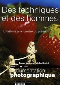 Bruno Jacomy et Michel Letté - Des Techniques et des Hommes N° 8046 : L'histoire à la lumière du présent.