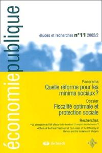 Nicolas Gravel et  Collectif - Economie publique - Etudes et recherches N° 11/2002/2 : Quelle réforme pour les minima sociaux ? Fiscalité optimale et protection sociale.