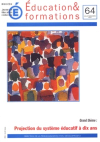 Bernadette Hée et Laure Ferrait - Education & formations N° 64 Juillet-Décemb : Projection du système éducatif à dix ans.