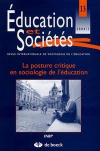 Anne Van Haecht - Education et Sociétés N° 13, 2004/1 : La posture critique en sociologie de l'éducation.