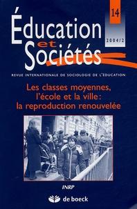 Agnès Van Zanten - Education et Sociétés N° 14, 2004/2 : Les classes moyennes, l'école et la ville : la reproduction renouvelée.