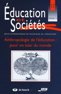 Jean-Michel Berthelot et Kathryn Anderson-Levitt - Education et Sociétés N° 17, 2006/1 : Anthropologie de l'éducation : pour un tour du monde.