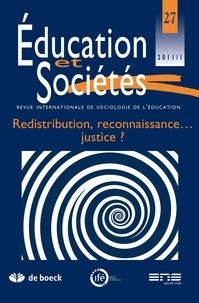 Kathleen Lynch et Jean-Paul Payet - Education et Sociétés N° 27, 2011/1 : Redistribution, reconnaissance... justice ?.