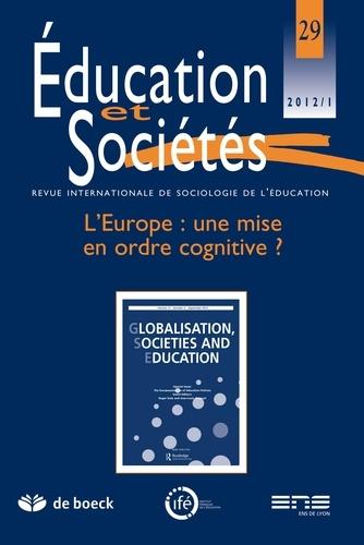 Roger Dale et Jean-Louis Derouet - Education et Sociétés N° 29, 2012/1 : L'Europe : une mise en ordre cognitive.