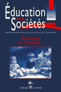 Régine Sirota et  Collectif - Education et Sociétés N° 3, 1999/1 : SOCIOLOGIE DE L'ENFANCE - Volume 2.