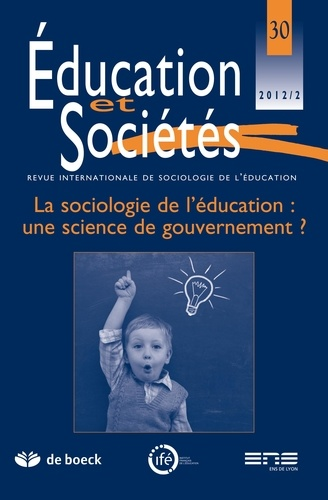 Romuald Normand - Education et Sociétés N° 30, 2012/2 : La sociologie de l'éducation : une science de gouvernement ?.