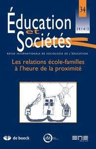 Jean-Paul Payet et Frédérique Giuliani - Education et Sociétés N° 34, 2014/2 : Les relations école-familles à l'heure de la proximité.