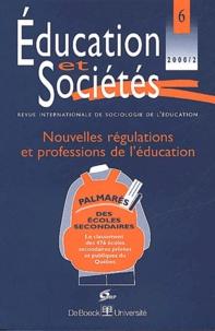 De Boeck - Education et Sociétés N° 6, 2000/2 : Nouvelles régulations et professions de l'éducation.