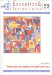 Ministère Education Nationale - Education & formations N° 58 Janvier-mars 2001 : Projection du système éducatif à dix ans.