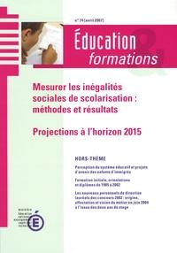 Ministère Education Nationale - Education & formations N° 74, Avril 2007 : Mesurer les inégalités sociales de scolarisation : méthodes et résultats - Projections à l'horizon 2015.