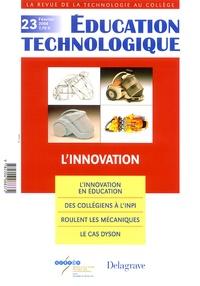 Dominique Crozat et Patrick Lefebvre - Education technologique N° 23, Février 2004 : L'innovation.