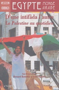 Marie-Thérèse Bitsch - Egypte/Monde arabe N° 6, 2003 : D'une intifâda à l'autre, la Palestine au quotidien.