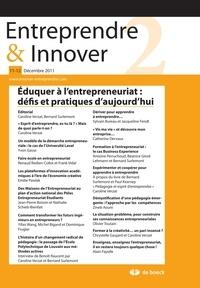 Caroline Verzat et Bernard Surlemont - Entreprendre & Innover N° 11-12, Décembre 2 : Eduquer l'entrepreneuriat : défis et pratiques d'aujourd'hui.