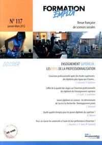 CEREQ - Formation Emploi N° 117, Janvier-mars : Enseignement supérieur : les défis de la professionnalisation.