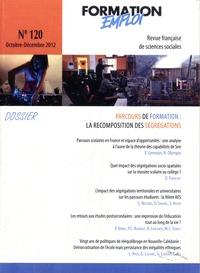 CEREQ - Formation Emploi N° 120, Octobre-déce : Parcours de formation : la recomposition des ségrégations.