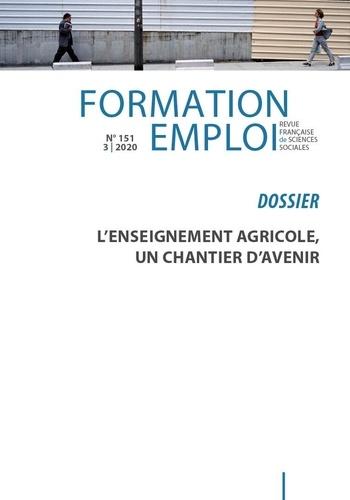 CEREQ - Formation Emploi N° 151, 2020/3 : L'enseignement agricole, un chantier d'avenir.