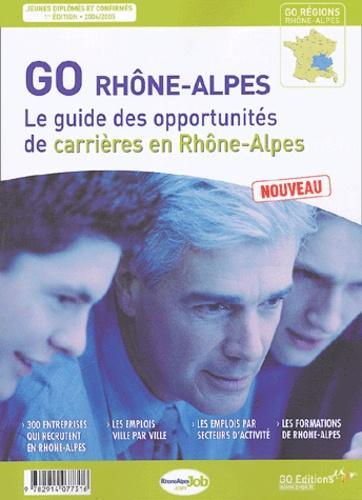 Gwénolé Guiomard et  Collectif - GO Rhône-Alpes - Le guide des opportunités de carrières en Rhône-Alpes.
