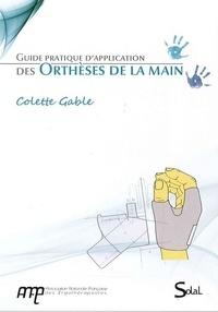 Colette Gable - Guide pratique d'application des orthèses de la main. 1 DVD