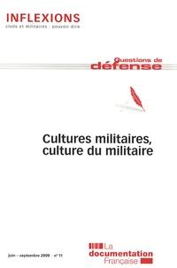 Elrick Irastorza - Inflexions N° 11, Juin-septembr : Cultures militaires, culture du militaire.