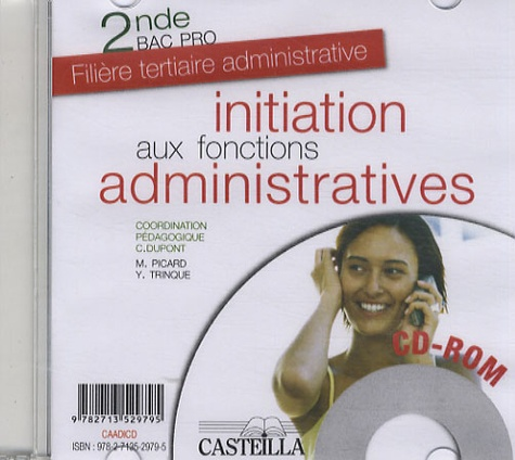 Christiane Dupont - Initiation aux fonctions administratives 2e Bac pro - CD-ROM.