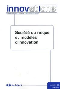 Sophie Boutillier et Blandine Laperche - Innovations N° 30 : Société du risque et modèles d'innovation.