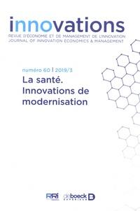 Thierry Burger-Helmchen et Blandine Laperche - Innovations N° 60/2019/3 : La santé - Innovations de modernisation.