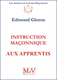 Edmond Gloton - Instruction maçonnique aux apprentis.