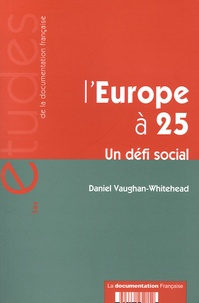 Daniel Vaughan-Whitehead - L'Europe à 25 - Un défi social.