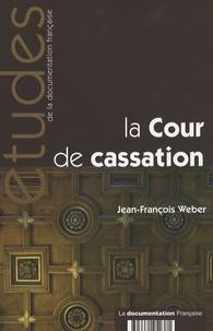 Jean-François Weber - La Cour de cassation.