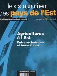 Marie-Agnès Crosnier - Le courrier des pays de l'Est N° 1034, Avril 2003 : Agricultures à l'Est - Entre archaïsmes et innovations.