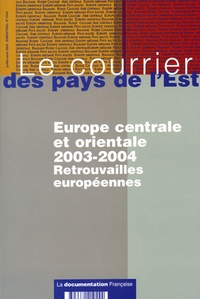 Edith Lhomel et Michel Roux - Le courrier des pays de l'Est N° 1044 : Europe centrale et orientale 2003-2004.