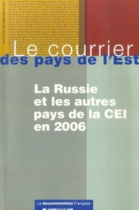 Françoise Daucé - Le courrier des pays de l'Est N° 1059, janvier-fév : La Russie et les autres pays de la CEI en 2006..