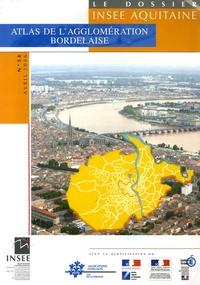 INSEE Aquitaine - Le dossier INSEE Aquitaine N° 58, 2006 : Atlas de l'agglomération bordelaise.