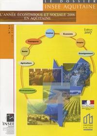 INSEE Aquitaine - Le dossier INSEE Aquitaine N° 63, Juin 2007 : L'année économique et sociale 2006 en Aquitaine.