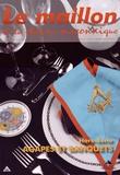 Christine Ribes - Le maillon de la chaîne maçonnique Nors-série N° 3 : Agapes et banquets.