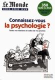 Anne Baudier et Serge Ciccotti - Le Monde Hors-série jeux : Connaisssez-vous la psychologie ? - Testez vos réactions et celles de vos proches.