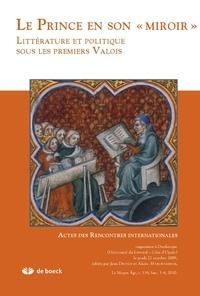 """Jean Devaux et Alain Marchandisse - Le Moyen Age Tome 116 N° 3-4/2010 : Le Prince en son """"miroir"""" - Littérature et politique sous les premiers Valois."""